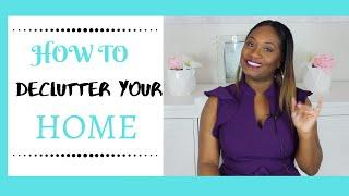 HOME ORGANIZATION | TOP 10 TIPS ON HOW TO DECLUTTER YOUR HOME | HOW TO KEEP YOUR HOME CLUTTER FREE