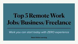 Top 5 Remote Work from Home Jobs Freelance Business Ideas