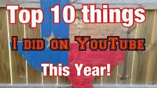 Top 10 things I did this year for YouTube Videos!