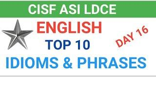 CISF ASI LDCE 2020 | ENGLISH | DAY 16, TOP 10 , IDIOMS AND PHRASE IN HINDI, PDF