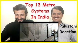 Pakistani Reaction On Top 13 Metro Systems in India l Must Watch l #KamranAliTV