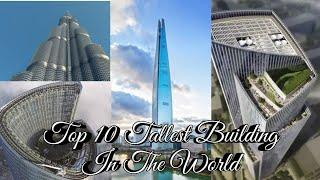 Top 10 Tall Building In The World