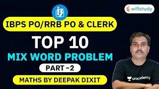 IBPS PO, RRB PO/Clerk 2020 | Maths by Deepak Dixit | Top 10 Mix Word Problem (Part-2)