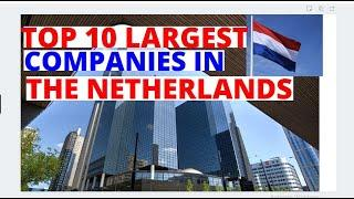 Top 10 Largest Companies In The Netherlands In 2020 You Didn't Know. Largest Dutch Businesses Today.