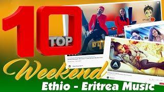 Top 10 weekend - Ethio - Ethiopia Top 10 Weekend selected musics this week.