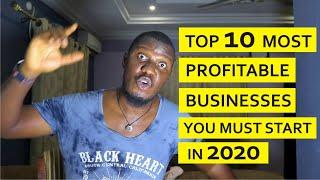 Top 10 Most Profitable Businesses You Must Start in 2020