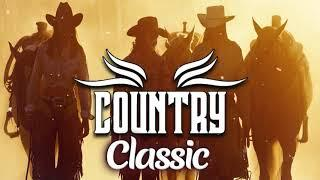 Classic Country Songs - Top Old Country Music Collection - Best Classic Country Songs Of All Time
