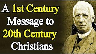 A First Century Message to Twentieth Century Christians - G. Campbell Morgan / FULL AUDIO BOOK