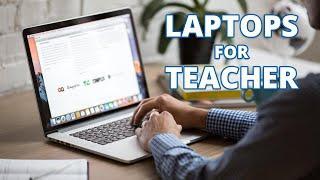 Top 5 Best Laptops for Teachers