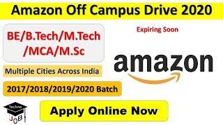 Amazon Off Campus Recruitment Drive 2020 | B.Tech/M.Tech/MCA/M.Sc |  Placement Drive 2020