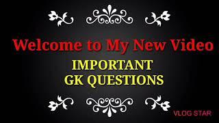 Top GK QUESTIONS IMPORTANT FOR COMPETITIVE EXAM || UPSC, SSC, RAILWAYS