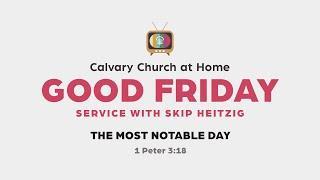 LIVE: Calvary Church at Home - Good Friday Service 10:30 am
