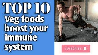 Top 10 veg foods that boost your immune system