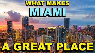 MIAMI, FLORIDA  Top 10 - What makes this a GREAT place!