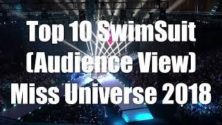 Top10 Swimsuit (Audience View) Miss Universe 2018