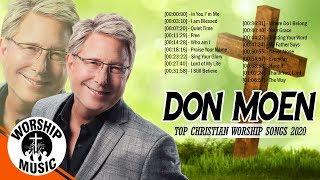 Morning Christian Worship Songs 2020 Of Don Moen - Top 100 Gospel Music Praise and Worship Songs