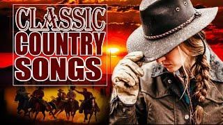 Best Classic Country Songs Of All Time -  Top Old Country Songs Playlist 2021 - Country Songs