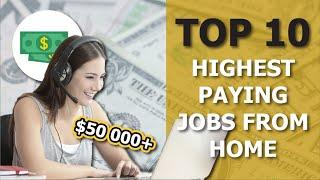 TOP 10 HIGHEST PAID JOBS TO DO FROM HOME OR ANYWHERE IN THE WORLD!