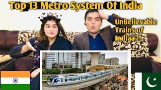 Top 13 Metro Systems in India || Pakistani Top Reaction
