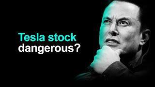 Tesla: Most Dangerous Stock
