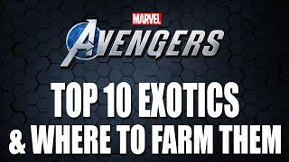 TOP 10 EXOTICS AND WHERE TO FARM THEM | Marvel's Avengers