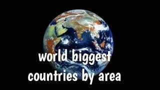 World Top 10 biggest countries by area