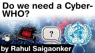 Cyber Security Threats - Why the world need a Cyber WHO to combat cyber security threats? #UPSC