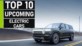 Top 10 Most Exciting Upcoming Electric Cars