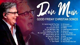 Good Friday Best Don Moen Christian Songs With Lyrics 2021✝️Awesome Praise and Worship Songs Nonstop