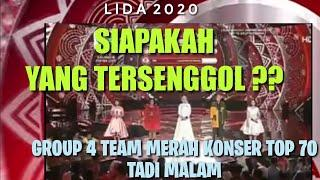 HASIL AKHIR GROUP 4 TOP 70 LIDA 2020 TADI MALAM | Team Merah