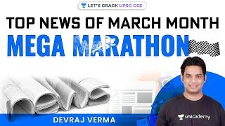 Marathon Session - Top News of March Month | UPSC CSE 2021/22 | Devraj Verma