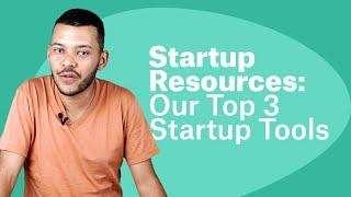Startup Resources: Our Top 3 Startup Tools for Financials