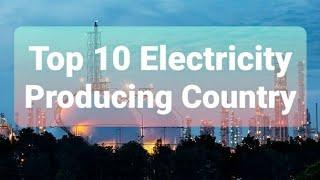 TOP 10 ELRCTRICITY PRODUCING COUNTRY | #TOP10 #electricity #country #Producing #GWh