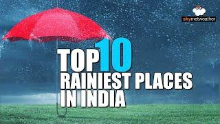 Top 10 Rainiest places in India on Aug 10 | Skymet Weather