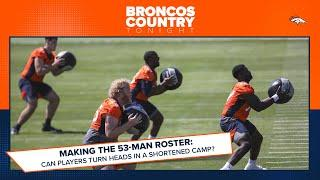 How can players turn heads in a shortened training camp? | Broncos Country Tonight
