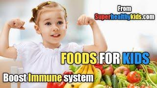 Top 10 Foods to boost kids immune system | kids immune system strong