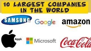 TOP 10 LARGEST COMPANIES IN THE WORLD !