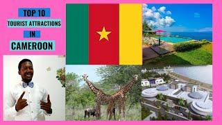 Top 10 Tourist Destinations in Cameroon.