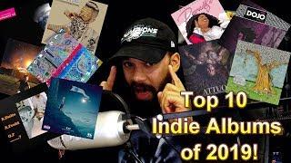 Top 10 Indie Albums Of 2019!