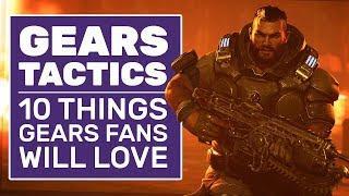 10 Ways Gears Tactics Appeals To Gears Of War AND XCOM Fans