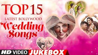 Top 15 Latest Bollywood Wedding Songs★New Indian Wedding Songs Hindi Wedding Songs   Video Jukebox