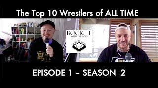 Top 10 Wrestlers of ALL TIME - Book It With The Boys Season 2 Episode 1!