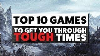 TOP 10 GAMES to get you through Tough Times - Isolation Special
