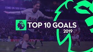 Premier League ● Top 10 Incredible Goals Of The Year 2019