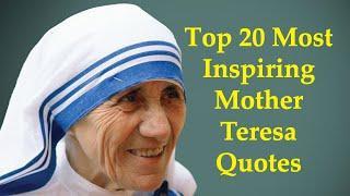 Top 20 Most Inspiring Mother Teresa Quotes | Mother Teresa Quotes