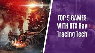 Top 5 Games that support NVIDIA's RTX Ray Tracing Tech