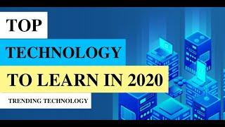 Top 10 Technologies To Learn In 2020 || Trending Technologies In 2020 || Top IT Technologies