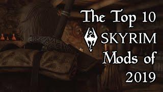 The Top 10 Skyrim (Special Edition) Mods of 2019