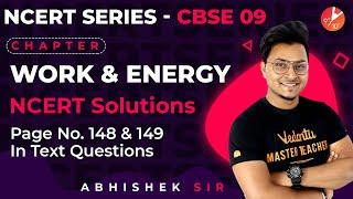 Work and Energy L1 | NCERT Pg: 148 & 149, In Text Questions | CBSE Class 9 Science Chapter 11