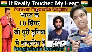 Top 10 best Indian singers all time reaction   Arijit singh   Kumar sanu   Babgladeshi reaction  